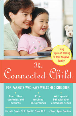 The Connected Child By Purvis, Karyn Brand/ Cross, David R., Ph.D./ Sunshine, Wendy Lyons
