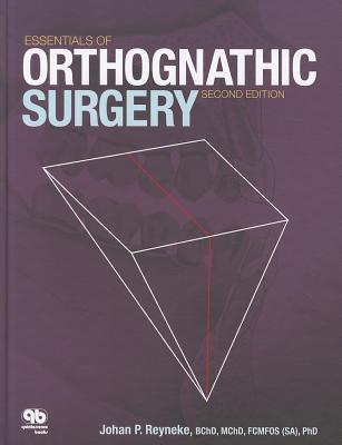 Essentials of Orthognathic Surgery By Reyneke, Johan P.