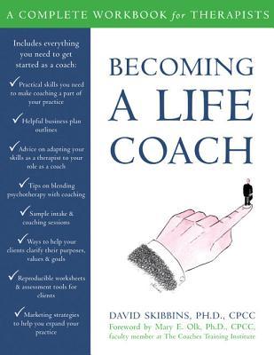 Becoming a Life Coach By Skibbins, David