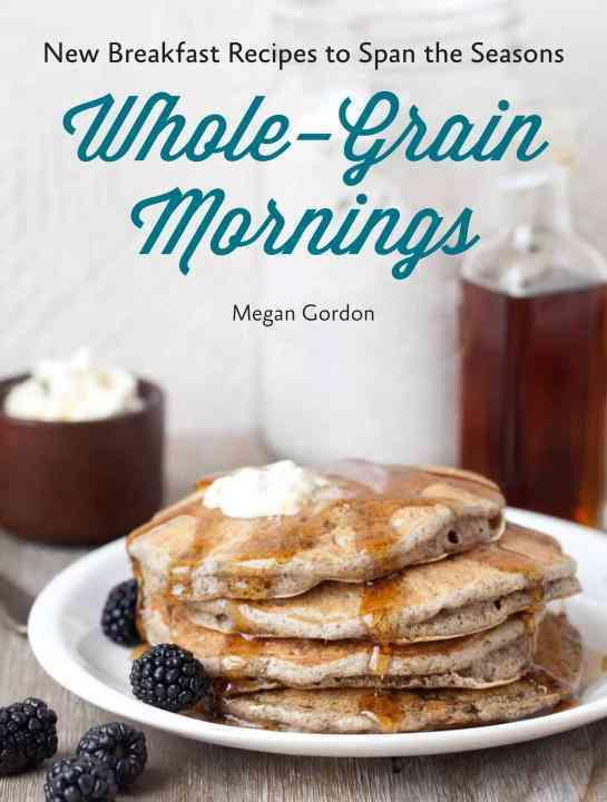 Whole-Grain Mornings By Gordon, Megan